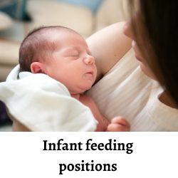 The best infant feeding positions for your baby