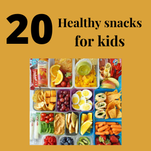 20 Healthy Snacks for kids – They will love!